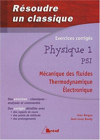 Physique 1 PSI : Mécanique des fluides, thermodynamique, électronique