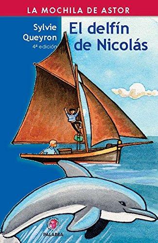 El delfín de Nicolás (La mochila de Astor. Serie roja)
