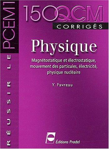 Physique - Magnétostatique et électrostatique, mouvement des particules, électricité, physique nucléaire - Réussir le PCEM1