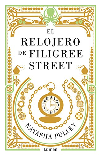 El relojero de Filigree Street (NARRATIVA) por Natasha Pulley