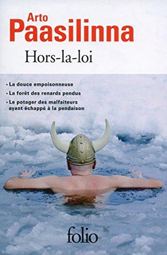 Hors-la-loi (La douce empoisonneuse, La Forêt des renards pendus, Le potager des malfaiteurs ayant échappé à la pendaison) (Folio t. 6018)