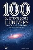 100 Qüestions Sobre L'Univers (De 100 en 100)