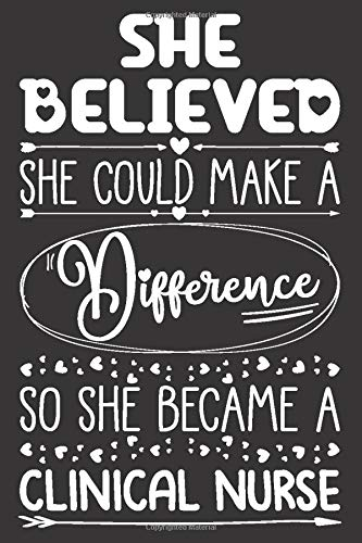 She Believed She Could Make A Difference So She Became A Clinical Nurse: Clinical Nurse Notebook for Girls and Women | Blank Lined Journal with Sketchbook Pages Appreciation Gift Idea for Her