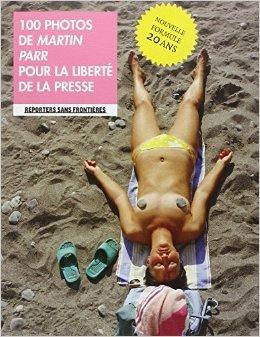 100 photos de Martin Parr pour la liberté de la presse de Susie Parr (Postface),Martin Parr,Paula Bronstein ( 3 mai 2012 )