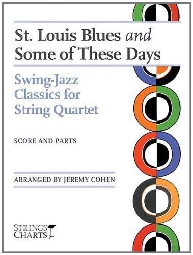 St. Louis Blues and Some of These Days: Swing Jazz Classics for String Quartet Sheet Music (String Letter Publishing) (Strings) by Jeremy Cohen (2008-02-01) -