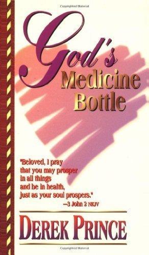 God's Medicine Bottle by Prince, Derek ( 2007 )