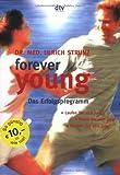 forever young. Das Erfolgsprogramm: Laufen Sie sich jung! Essen Sie sich jung! Denken sie sich jung!