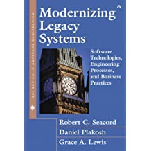 Modernizing Legacy Systems: Software Technologies, Engineering Processes, and Business Practices (SEI Series in Software Engineering) by Robert C. Seacord (2003-02-13)