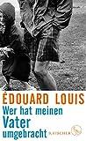 Wer hat meinen Vater umgebracht von Édouard Louis