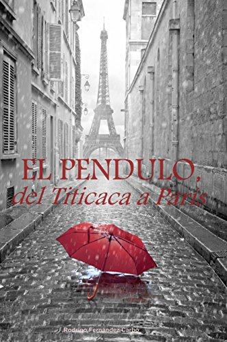 El Péndulo, del Titicaca a París por Rodrigo Fernández Carbó
