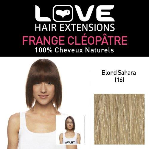 Love Hair Extensions - LHE/FRA1/QFC/CLEOPATRA/16 - 100 % Cheveux Naturels - Frange Cléopâtre - Couleur 16 - Blond Sahara
