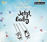 Jetzt, Baby: Neue Poetry-Slam-Texte - Julia Engelmann
