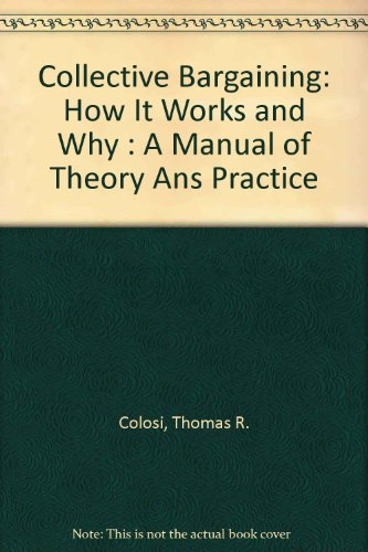 Collective Bargaining: How It Works and Why : A Manual of Theory Ans Practice por Thomas R. Colosi