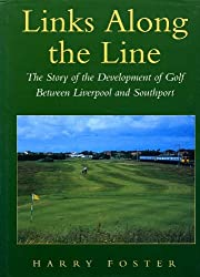 Links Along the Line: The Story of The Development of Golf Between Liverpool and Southport