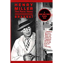 [(Henry Miller : The Paris Years)] [By (author) Brassai ] published on (May, 2011)