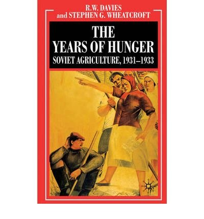 [( The Industrialisation of Soviet Russia: Years of Hunger - Soviet Agriculture 1931-1933 v. 5: Soviet Agriculture 1931-1933 )] [by: R.W. Davies] [Mar-2010]