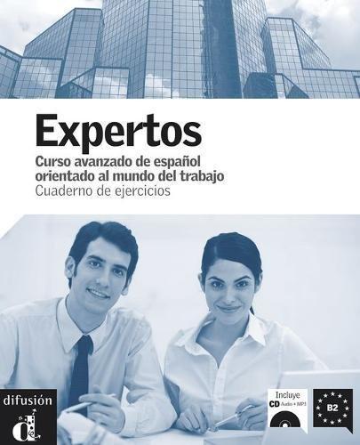 Expertos, curso avanzado de español orientado al mundo del trabajo : Cuaderno de ejercicios (1CD audio)