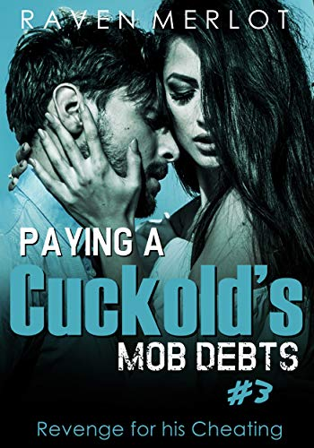 Paying a Cuckold's Mob Debts #3: Revenge for his Cheating book cover