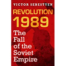 Revolution 1989 by Victor Sebestyen (July 30,2009)