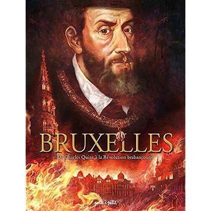 Bruxelles, Tome 2 : De Charles Quint à la Révolution brabançonne