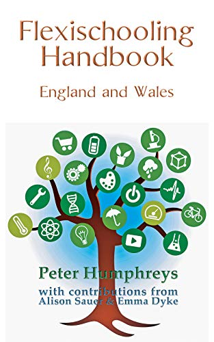 Flexischooling Handbook: England and Wales (English Edition)