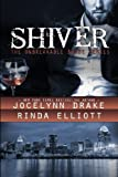 Shiver (Unbreakable Bonds Series) (Volume 1) by Jocelynn Drake (2015-10-27) bei Amazon kaufen