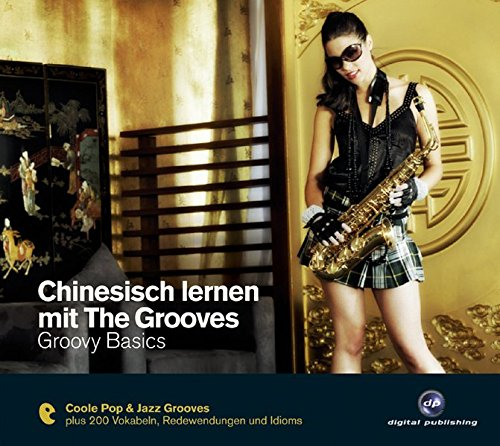 Chinesisch lernen mit The Grooves - Groovy Basics