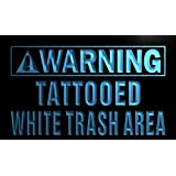 ADV PRO n078-b Warning Tattooed White Trash Area Neon Sign Barlicht Neonlicht Lichtwerbung