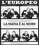 eBook Gratis da Scaricare L europeo 2012 EUROPEO 5 La mafia al nord (PDF,EPUB,MOBI) Online Italiano