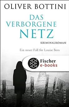 Das verborgene Netz: Kriminalroman (Louise Boni 5) von [Bottini, Oliver]