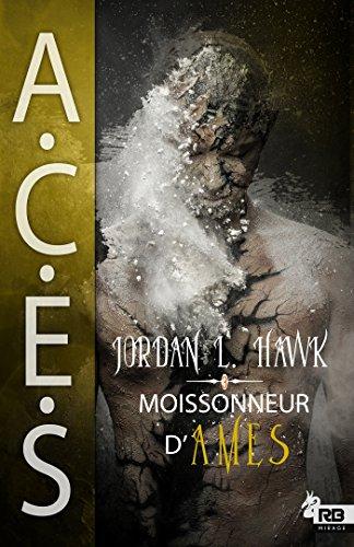 Moissonneur d'âmes: ACES, T3 par [Hawk, Jordan L.]