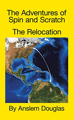 The Adventures of Spin and Scratch: The Relocation (English ...