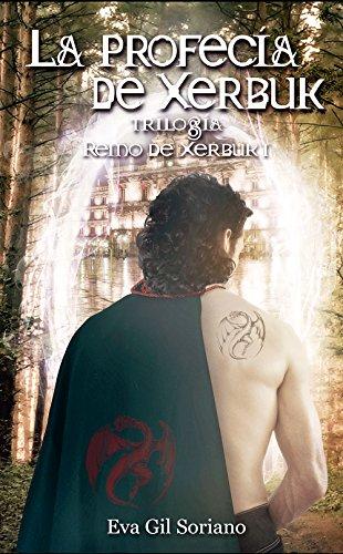 La profecía de Xerbuk, trilogía Reino de Xerbuk I