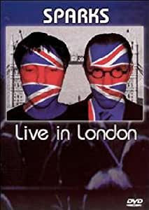 Sparks -Live in London