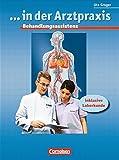 ... in der Arztpraxis - Bisherige Ausgabe: Behandlungsassistenz in der Arztpraxis: Schülerbuch - Dr. Uta Groger