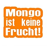Mongo ist kein Frucht Sticker VW OEM Fun Honda Aufkleber Hater Domo Bitch Race Power Honda PS JDM