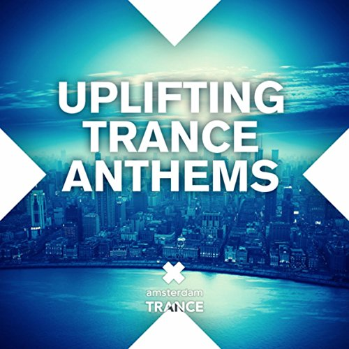 Uplifting Trance Anthems