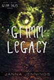 A Grimm Legacy (Grimm Tales Book 1) (English Edition)