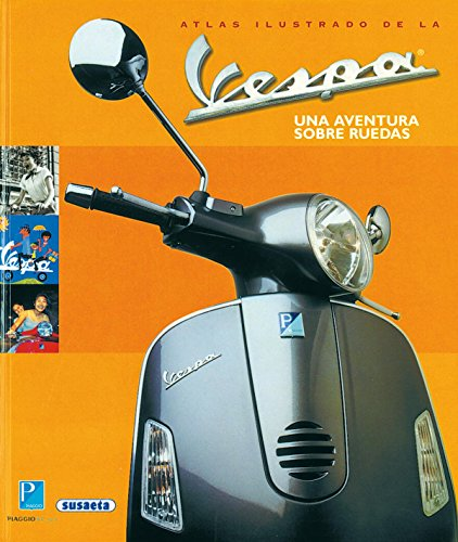 Atlas ilustrado de la Vespa / Illustrated Atlas of the Vespa por NA