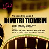 The Greatest Film Scores of Dmitri Tiomkin [LSO/Kaufman]