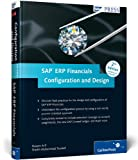 SAP ERP Financials: Configuration and Design: A unique, real-world reference guide for SAP ERP Financials (SAP PRESS: englisch)