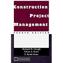 Construction Project Management by S. Keoki Sears (2000-08-28)