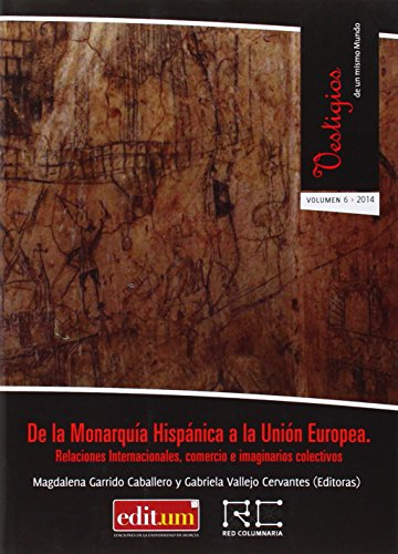 De la Monarquia Hispánica a la Unión Europea por Magdalena Garrido Caballero