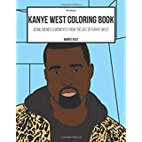 The Kanye West Coloring Book: Iconic Memes & Moments from the life of Kanye West (Rap Colouring Books)