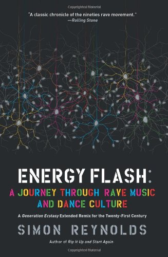 Energy Flash: A Journey Through Rave Music and Dance Culture (Soft Press Skull)