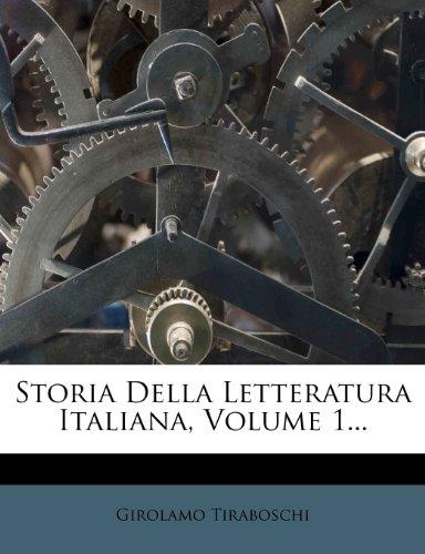 Storia Della Letteratura Italiana, Volume 1...