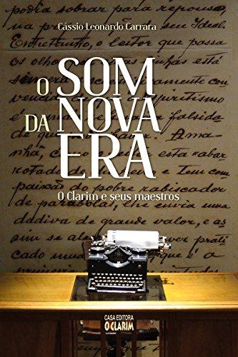 O som da nova era: O Clarim e seus maestros (Portuguese Edition)