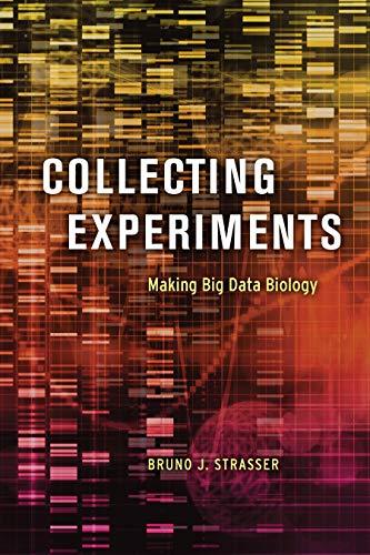 Collecting Experiments: Making Big Data Biology (English Edition)