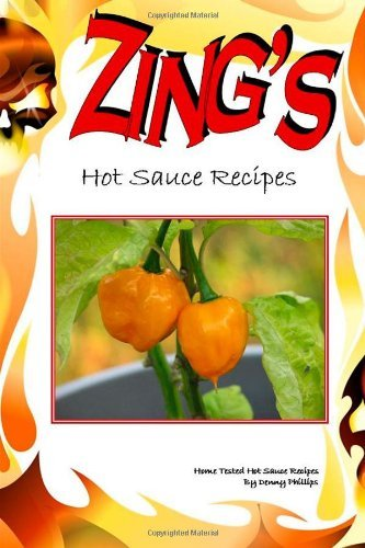 Zing'S Hot Sauce Recipes by Denny Phillips (11-Nov-2011) Paperback