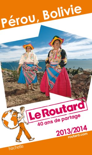 Le Routard Pérou, Bolivie 2013/2014